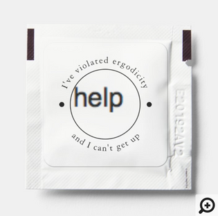 """""""help I've violated ergodicity and I can't get up"""" Simple Round Business Logo Hand Sanitizer Packet"""