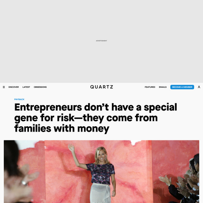 Entrepreneurs don't have a special gene for risk—they're rich kids with safety nets