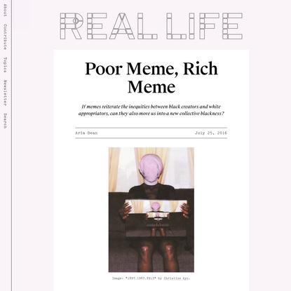 Poor Meme, Rich Meme — Real Life