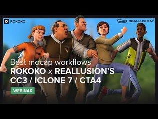 Best mocap workflow for Reallusion CC3/iClone7/CTA4 - Rokoko Webinar