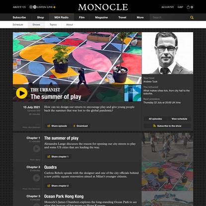 The summer of play, The Urbanist 509 - Radio | Monocle