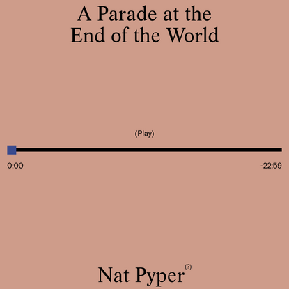 A Parade at the End of the World
