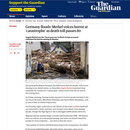 Germany floods: Merkel voices horror at 'catastrophe' as death toll passes 80 | Germany | The Guardian
