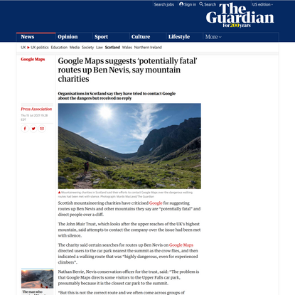 Google Maps suggests 'potentially fatal' routes up Ben Nevis, say mountain charities | Google Maps | The Guardian