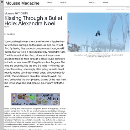 Kissing Through a Bullet Hole: Alexandra Noel •