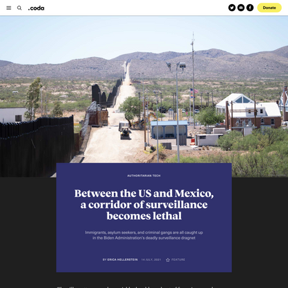 On the US-Mexico border, a corridor of surveillance becomes lethal- Coda Story