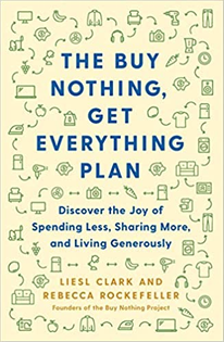 The Buy Nothing, Get Everything Plan - By Liesl Clark and Rebecca Rockefeller