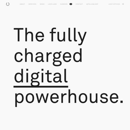 LOOP — The fully charged digital powerhouse.