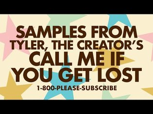 Every Sample From Tyler, The Creator's Call Me If You Get Lost