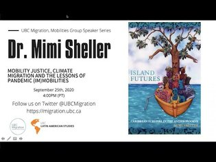 Dr. Mimi Sheller - Mobility Justice, Climate Migration and the Lessons of Pandemic (Im)Mobilities