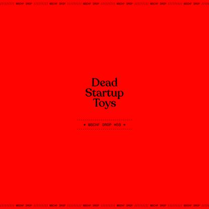 Dead Startup Toys