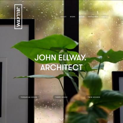 JOHN ELLWAY. ARCHITECT