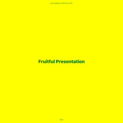 Fruitful Presentation