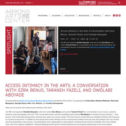 Access Intimacy in the Arts: A Conversation with Ezra Benus, Taraneh Fazeli, and Owólabi Aboyade | Abrons Arts Center