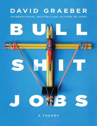 bullshit-jobs_-a-theory-david-graeber.pdf