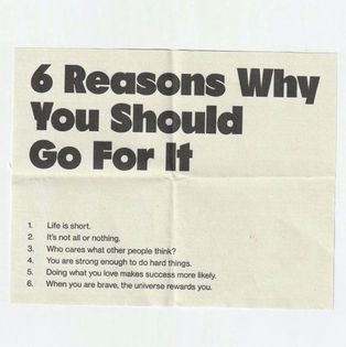 6 Reasons Why You Should Go For It