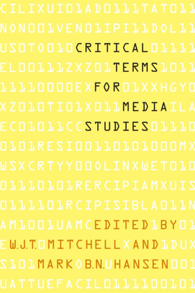 Mitchell and Mark BN Hansen — Critical Terms for Media Studies