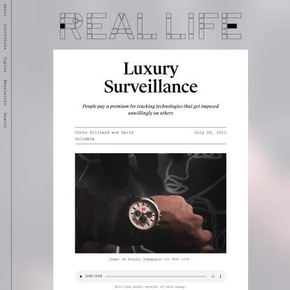 Luxury Surveillance — Real Life