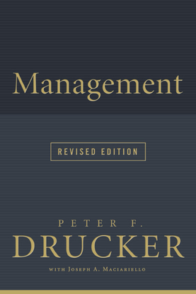 Drucker, Peter F._Management: Tasks, Responsibilities and Practices (1909)