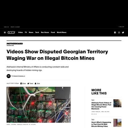 Videos Show Disputed Georgian Territory Waging War on Illegal Bitcoin Mines
