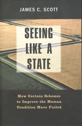 seeing-like-a-state-how-certain-schemes-to-improve-the-human-condition-have-failed-by-james-c.-scott.pdf