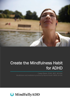 Create the Mindfulness Habit for ADHD