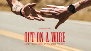 """OUT ON A WIRE / Enter the unknown of """"The Speed Project"""""""