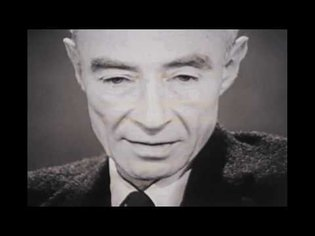 "J. Robert Oppenheimer: ""I am become Death, the destroyer of worlds."""