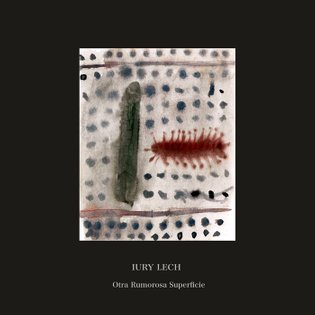 OTRA RUMOROSA SUPERFICIE, by Iury Lech
