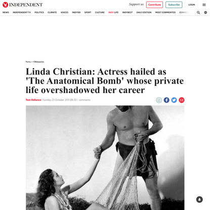 Linda Christian: Actress hailed as 'The Anatomical Bomb' whose private
