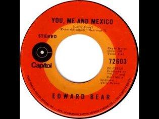 EDWARD BEAR YOU ME AND MEXICO