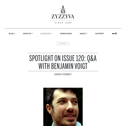 Spotlight on Issue 120: Q&A with Benjamin Voigt – ZYZZYVA
