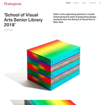 'School of Visual Arts Senior Library 2018'