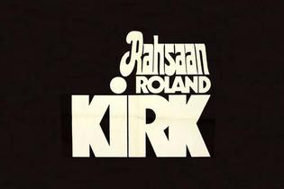Rahsaan Roland Kirk