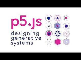 0_BEGINNER Designing Generative Systems w/ P5.js