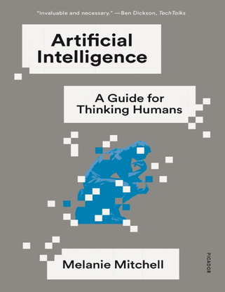 Artificial Intelligence - A Guide for Thinking Humans - Melanie Mitchell