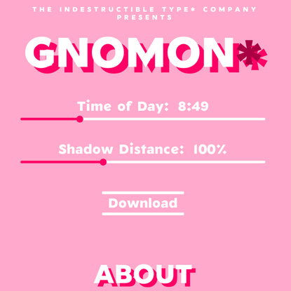Gnomon* by The Indestructible Type