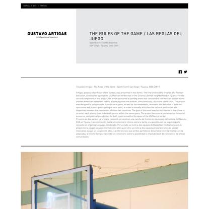 GUSTAVO ARTIGAS » THE RULES OF THE GAME / LAS REGLAS DEL JUEGO