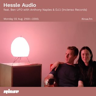Hessle Audio feat. Ben UFO with Incienso Records (Anthony Naples and DJ'J) - 02 August 2021 by Rinse FM