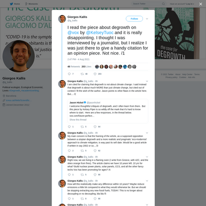I read the piece about degrowth on @vox by @KelseyTuoc and it is really disappointing. I thought I was interviewed by a journalist, but I realize I was just there to give a handy citation for an opinion piece. Not nice. /1 - Giorgos Kallis