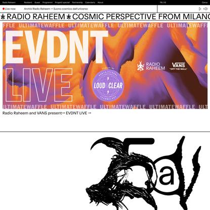 Live - Radio Raheem Cosmic perspective radio from Milano