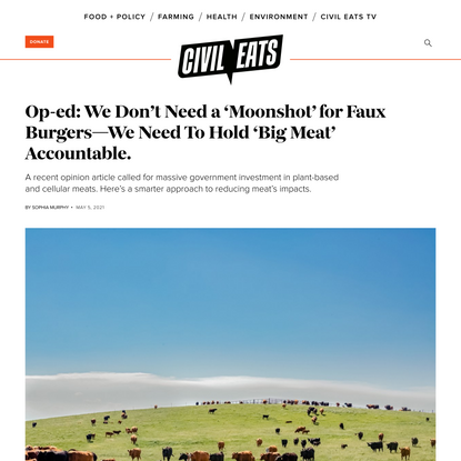Op-ed: We Don't Need a 'Moonshot' for Faux Burgers—We Need To Hold 'Big Meat' Accountable.