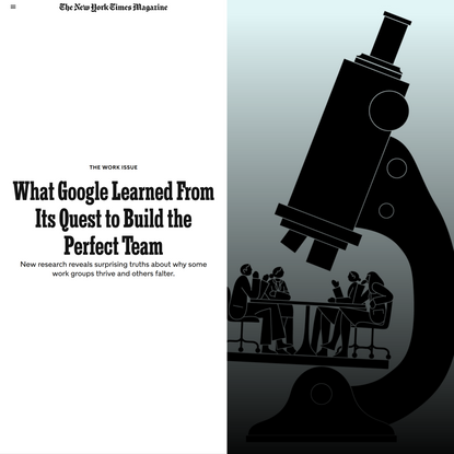 What Google Learned From Its Quest to Build the Perfect Team (Published 2016)