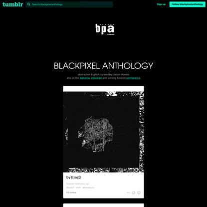 BLACKPIXEL ANTHOLOGY