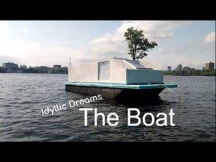 Idyllic Dreams - The Boat (My Home made floating Tiny house, Shanty Boat, Micro Houseboat)