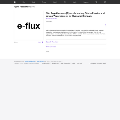 e-flux podcast: Wet Togetherness [9]—Lubricating: Tabita Rezaire and Aiwen Yin presented by Shanghai Biennale on Apple Podc...