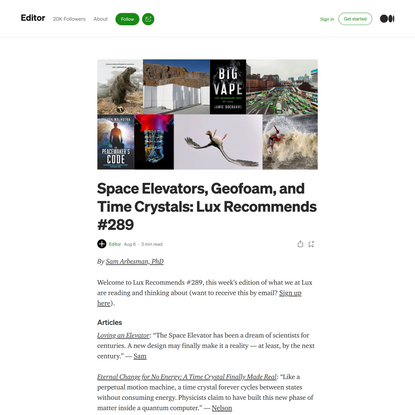 Space Elevators, Geofoam, and Time Crystals: Lux Recommends #289