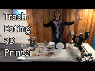 The Trash Eating 3D Printer