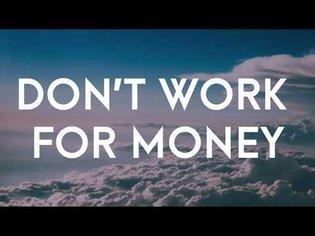 Don't Work For Money - Alan Watts