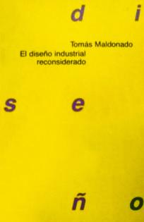 Tomás Maldonado, El Diseño Industrial Reconsiderado (1993)